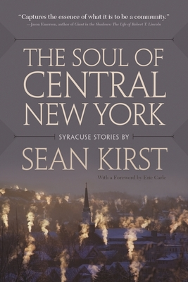 The Soul of Central New York: Syracuse Stories Cover Image