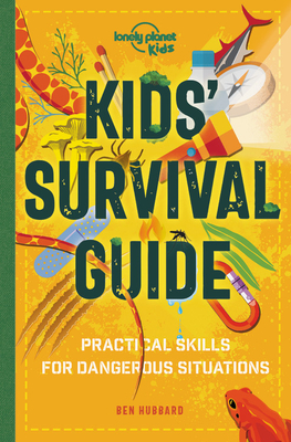 Kids' Survival Guide: Practical Skills for Intense Situations Cover Image