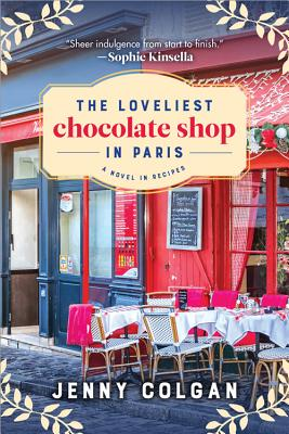 The Loveliest Chocolate Shop in Paris: A Novel in Recipes cover