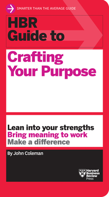 Cover for HBR Guide to Crafting Your Purpose