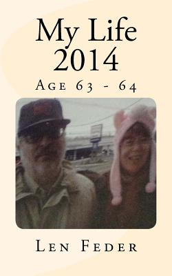My Life 2014: Age 63 - 64 Cover Image