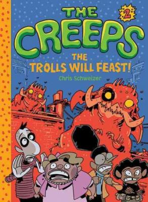 The Creeps: Book 2: The Trolls Will Feast! Cover Image