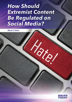 How Should Extremist Content Be Regulated on Social Media? (Issues Today) Cover Image