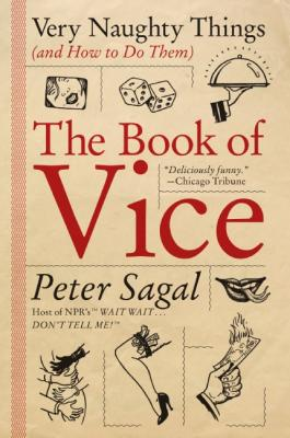 The Book of Vice: Very Naughty Things (and How to Do Them) Cover Image