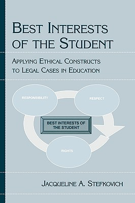 The Best Interests of the Student: Applying Ethical Constructs to Legal Cases in Education Cover Image