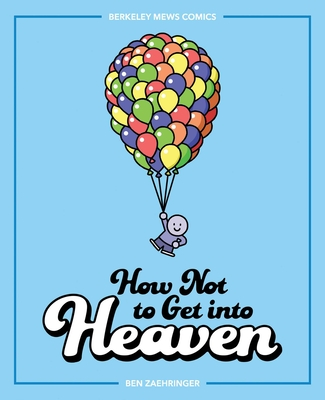 Cover for How Not to Get into Heaven