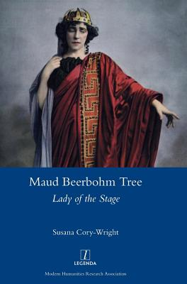 Maud Beerbohm Tree: Lady of the Stage (Legenda) Cover Image