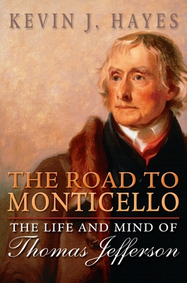The Road to Monticello: The Life and Mind of Thomas Jefferson Cover Image