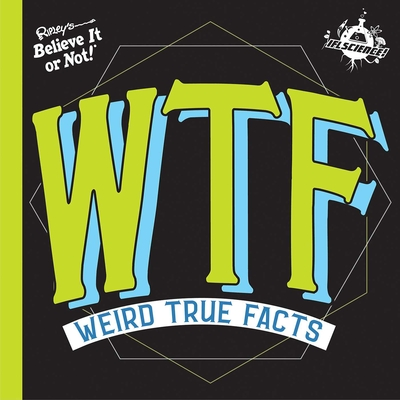IFL Science WTF Weird True Facts Cover Image