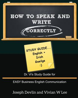How to Speak and Write Correctly: Study Guide (English + Irish) Cover Image