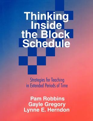 Thinking Inside the Block Schedule: Strategies for Teaching in Extended Periods of Time Cover Image