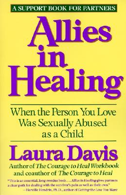 Allies in Healing: When the Person You Love Is a Survivor of Child Sexual Abuse Cover Image