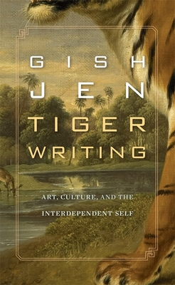 Tiger Writing: Art, Culture, and the Interdependent Self Cover Image