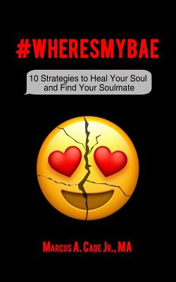 #WheresMyBae: 10 Strategies to Heal Your Soul and Find Your Soulmate Cover Image
