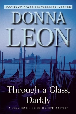 Through a Glass, Darkly: A Commissario Guido Brunetti Mystery Cover Image