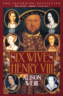 The Six Wives of Henry VIII Alison Weir
