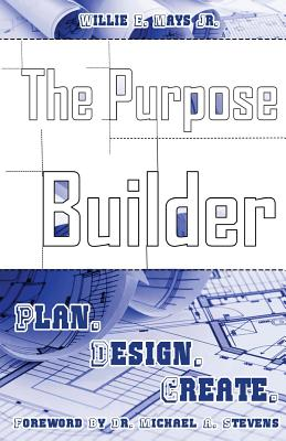 The Purpose Builder: Plan. Design. Create. Cover Image