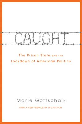 Caught: The Prison State and the Lockdown of American Politics Cover Image