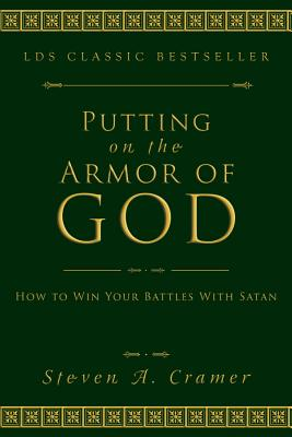 Putting on the Armor of God: How to Win Your Battles with Satan Cover Image