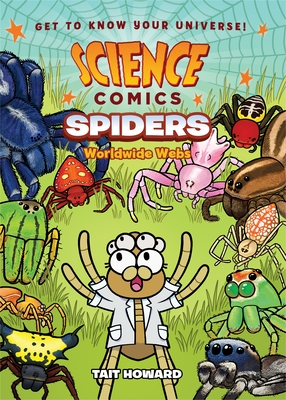 Science Comics: Spiders: Worldwide Webs Cover Image