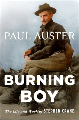 Burning Boy: The Life and Work of Stephen Crane Cover Image