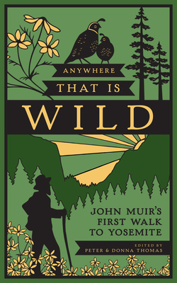 Anywhere That Is Wild: John Muir's First Walk to Yosemite Cover Image