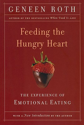 Feeding the Hungry Heart: The Experience of Compulsive Eating Cover Image