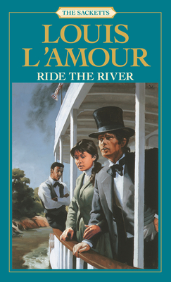 Ride the River: The Sacketts: A Novel Cover Image