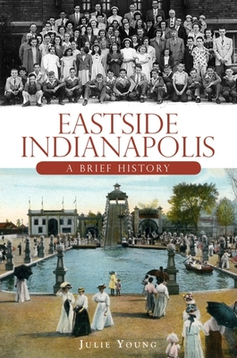 Eastside Indianapolis: A Brief History Cover Image
