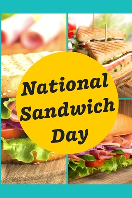 National Sandwich Day: November 3rd - Slices of Meat - bread slices - 4th Earl of Sandwich - Cheese - Peanut Butter Jelly - Gift Under 10 - D Cover Image