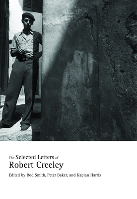 The Selected Letters of Robert Creeley Cover Image