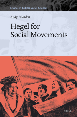 Hegel for Social Movements (Studies in Critical Social Sciences #137) Cover Image