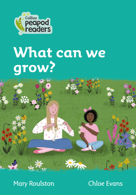 What Can we Grow?: Level 3 (Collins Peapod Readers) Cover Image