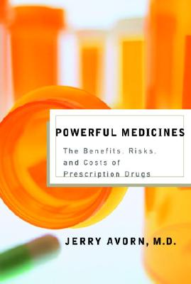 Powerful Medicines: The Benefits, Risks, and Costs of Prescription Drugs Cover Image