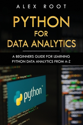 Python for Data Analytics: A Beginners Guide for Learning Python Data Analytics from A-Z Cover Image