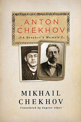 Anton Chekhov: A Brother's Memoire