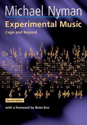 Experimental Music: Cage and Beyond (Music in the Twentieth Century #9) Cover Image