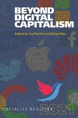 Beyond Digital Capitalism: New Ways of Living: Socialist Register 2021 Cover Image