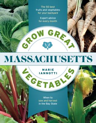 Grow Great Vegetables in Massachusetts (Regional Vegetable Gardening Series)