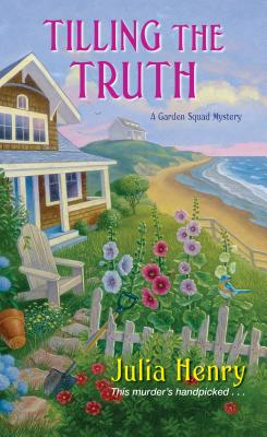 Tilling the Truth (A Garden Squad Mystery #2) Cover Image