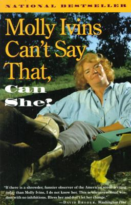 Molly Ivins Can't Say That, Can She? Cover
