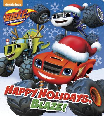 Happy Holidays, Blaze! (Blaze and the Monster Machines) Cover Image