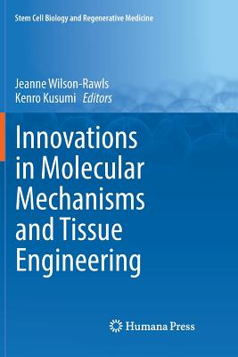 Innovations in Molecular Mechanisms and Tissue Engineering (Stem Cell Biology and Regenerative Medicine) Cover Image