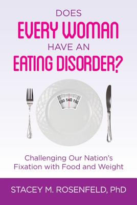 Cover for Does Every Woman Have an Eating Disorder?