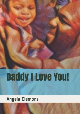 Daddy I Love You! Cover Image