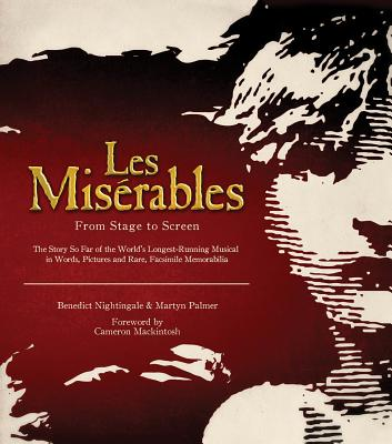 Les Miserables: From Stage to Screen (Applause Books) Cover Image