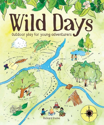 Wild Days: Outdoor Play for Young Adventurers Cover Image