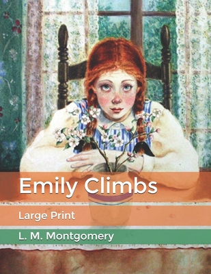 Emily Climbs: Large Print Cover Image