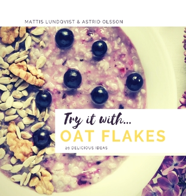 Try it with...oat flakes: 29 delicious ideas Cover Image