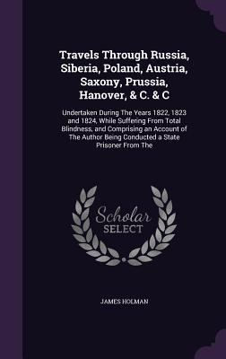 Cover for Travels Through Russia, Siberia, Poland, Austria, Saxony, Prussia, Hanover, & C. & C